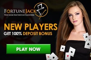 FortuneJack - New Players Get 100% Deposit Bonus